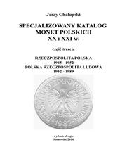 SPECJALIZOWANY KATALOG MONET POLSKICH XX i XXI w. RZECZPOSPOLITA POLSKA 1945 - 1952 POLSKA RZECZPOSPOLITA LUDOWA 1952 - 1989