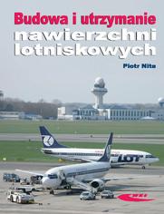 Budowa i utrzymanie nawierzchni lotniskowych, wyd. 2 zmienione / 2008