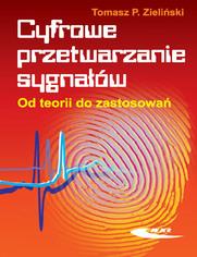 Cyfrowe przetwarzanie sygnałów. Od teorii do zastosowań, wyd. 2 / 2007