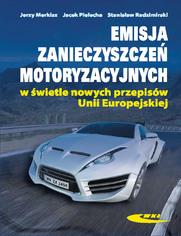 Emisja zanieczyszczeń motoryzacyjnych w świetle nowych przepisów Unii Europejskiej, wyd. 1 / 2012