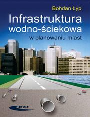 Infrastruktura wodno-ściekowa w planowaniu miast, wyd. 1 / 2008