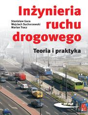 Inżynieria ruchu drogowego. Teoria i praktyka, wyd. 1 / 2008