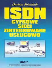 ISDN - Cyfrowe sieci zintegrowane usługowo, wyd. 4/2007