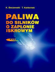 Paliwa do silników o zapłonie iskrowym, wyd. 1 / 2005
