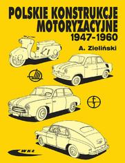Polskie konstrukcje motoryzacyjne  1947-1960, wyd. 1 / 2005