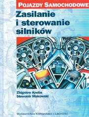 Zasilanie i sterowanie silników. Pojazdy samochodowe, wyd. 1 / 2004