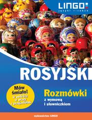Rosyjski. Rozmówki z wymową i słowniczkiem