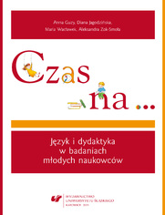 Czas na... Język i dydaktyka w badaniach młodych naukowców