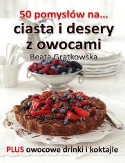 50 pomysłów na ciasta i desery z owocami