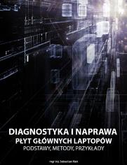 Diagnostyka i naprawa płyt głównych laptopów