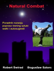 Natural Combat - Poradnik rozwoju poprzez trening sztuki walki i autosugestii