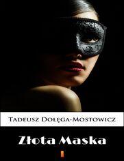Złota Maska - Tadeusz Dołęga-Mostowicz
