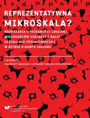 Reprezentatywna mikroskala? Rozważania o tożsamości lokalnej mieszkańców Czeladzi z racji udziału ich przedstawicieli w bitwie o Monte Cassino