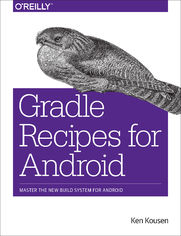 Ebook Gradle Recipes for Android. Master the New Build System for Android