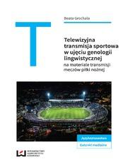 Telewizyjna transmisja sportowa w ujęciu genologii lingwistycznej na materiale meczów piłki nożnej
