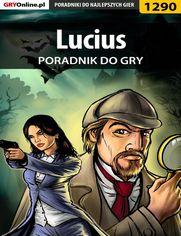 """Lucius - poradnik do gry - Łukasz """"nesks"""" Owsiak"""