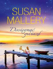 Dosięgnąć gwiazd - Susan Mallery