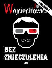 Bez znieczulenia - Juliusz Wojciechowicz