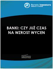 Banki: czy już czas na wzrost wycen