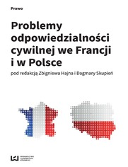 Problemy odpowiedzialności cywilnej we Francji i w Polsce