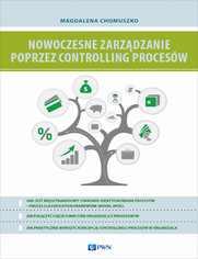 Nowoczesne zarządzanie poprzez controlling procesów