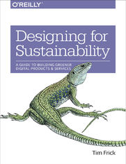 Designing for Sustainability. A Guide to Building Greener Digital Products and Services