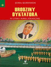 Urodziny dyktatora. W cyrku Korei Północnej