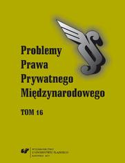 """""""Problemy Prawa Prywatnego Międzynarodowego"""" 2015. T. 16"""