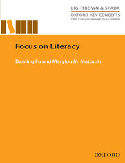 Focus on Literacy - Oxford Key Concepts for the Language Classroom - Fu, Danling; Matoush, Marylou M.