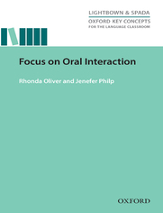 Focus on Oral Interaction - Oxford Key Concepts for the Language Classroom - Oliver, Rhonda; Philp, Jenefer