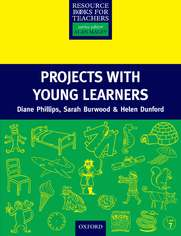Projects with Young Learners - Primary Resource Books for Teachers - Phillips, Diane; Burwood, Sarah; Dunford, Helen