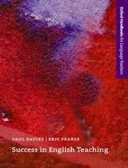 Success in English Teaching - Oxford Handbooks for Language Teachers - Davies, Paul; Pearse, David