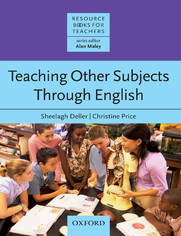 Teaching Other Subjects Through English - Resource Books for Teachers - Deller, Sheelagh; Price, Christine