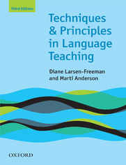 Techniques and Principles in Language Teaching 3rd edition - Oxford Handbooks for Language Teachers - Larsen-Freeman, Diane; Anderson, Marti