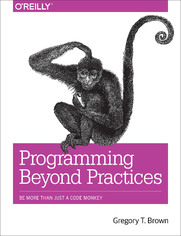 Programming Beyond Practices. Be More Than Just a Code Monkey