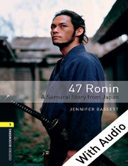 47 Ronin: A Samurai Story from Japan - With Audio Level 1 Oxford Bookworms Library