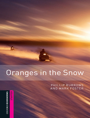 Oranges in the Snow Starter Level Oxford Bookworms Library