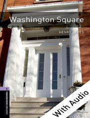 Washington Square - With Audio Level 4 Oxford Bookworms Library