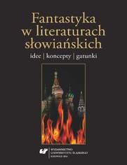 Fantastyka w literaturach słowiańskich. Idee, koncepty, gatunki