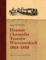 Dramat i komedia Teatrów Warszawskich 18681880