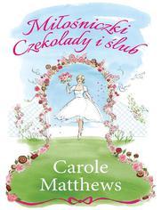 Miłośniczki Czekolady i ślub - Carole Matthews