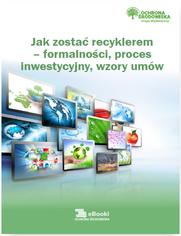 Jak zostać recyklerem - formalności, proces inwestycyjny, wzory umów