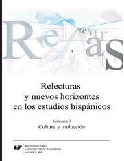 Relecturas y nuevos horizontes en los estudios hispánicos. Vol. 3: Cultura y traducción