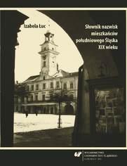 Słownik nazwisk mieszkańców południowego Śląska XIX wieku