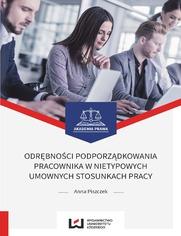 Odrębności podporządkowania pracownika w nietypowych umownych stosunkach pracy