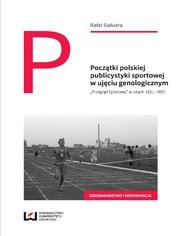 """Początki polskiej publicystyki sportowej w ujęciu genologicznym. """"Przegląd Sportowy"""" w latach 1921-1925"""