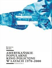 Amerykańskie popularne kino policyjne 1970-2000