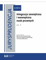 Integracja zewnętrzna i wewnętrzna nauk prawnych. Cz. 1 Jurysprudencja 2