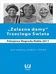 Żelazne damy Trzeciego Świata. Pokojowa Nagroda Nobla 2011