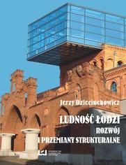 Ludność Łodzi - rozwój i przemiany strukturalne
